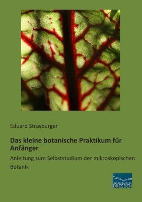 Das kleine botanische Praktikum für Anfänger, Eduard Strasburger
