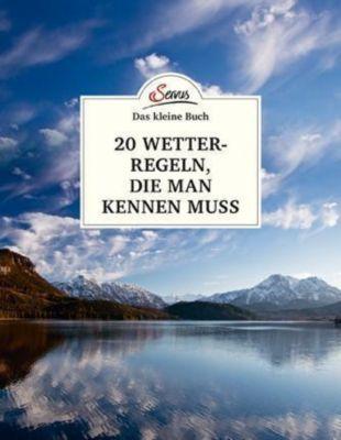 Das kleine Buch: 20 Wetterregeln, die man kennen muss, Andreas Jäger