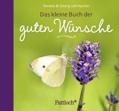 Das kleine Buch der guten Wünsche, Georg Lehmacher