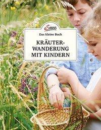 Das kleine Buch: Kräuterwanderung mit Kindern - Ines Scheiblhofer pdf epub