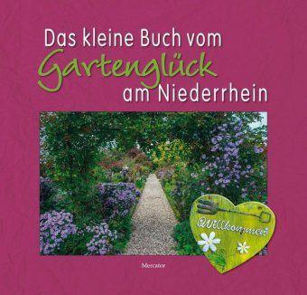 Das kleine Buch vom Gartenglück am Niederrhein - Christian Behrens |