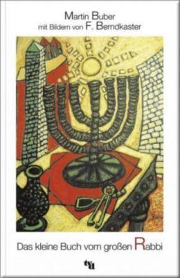 Das kleine Buch vom großen Rabbi, Martin Buber, F. Berndkaster