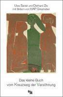 Das kleine Buch vom Kreuzweg der Versöhnung, Uwe Seidel, Diethard Zils