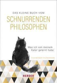 Das kleine Buch vom schnurrenden Philosophen, Eva Meder-Thünemann