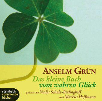 Das kleine Buch vom wahren Glück, 1 Audio-CD, Anselm Grün