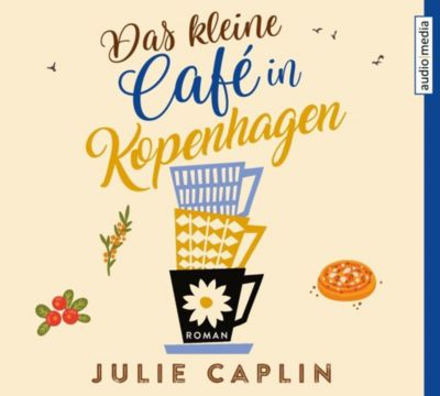Das kleine Café in Kopenhagen, 6 Audio-CDs, Julie Caplin, Yara Blümel