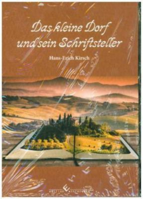 Das kleine Dorf und sein Schriftsteller, Hans-Erich Kirsch