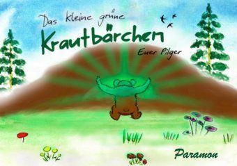 Das kleine grüne Krautbärchen, Euer Pilger