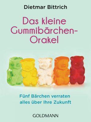 Das kleine Gummibärchen-Orakel - Dietmar Bittrich |