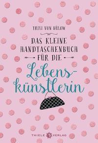 Das kleine Handtaschenbuch - Trixi von Bülow |