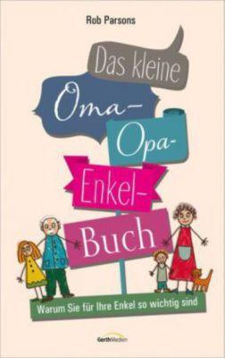 Das kleine Oma-Opa-Enkel-Buch, Rob Parsons