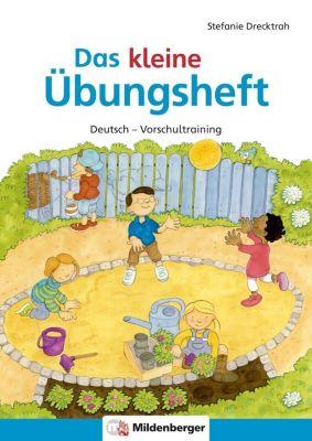 Das kleine Übungsheft Deutsch - Vorschultraining, Stefanie Drecktrah