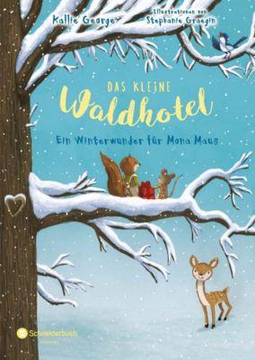 Das kleine Waldhotel - Ein Winterwunder für Mona Maus, Kallie George