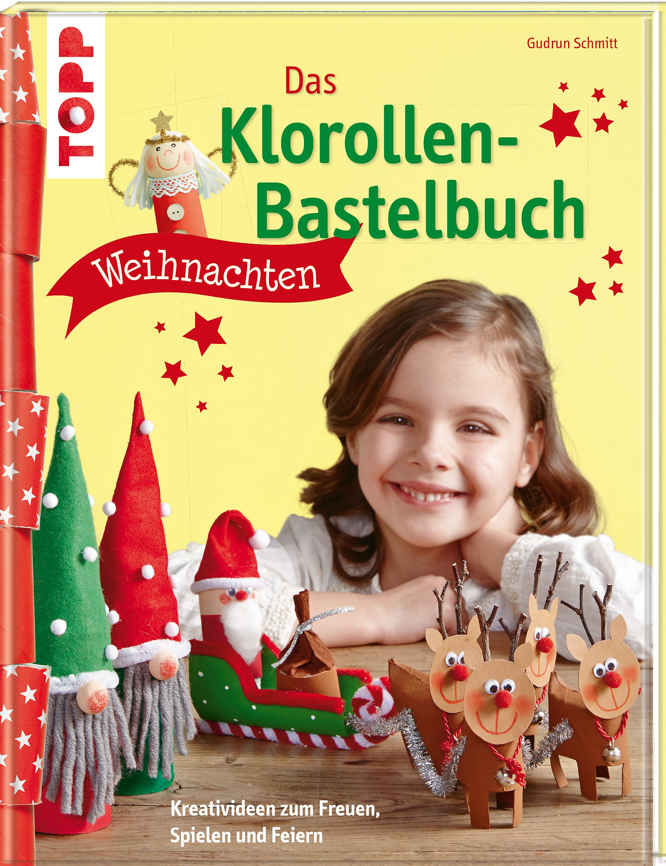 Das Klorollen Bastelbuch Weihnachten Buch Portofrei Weltbild De