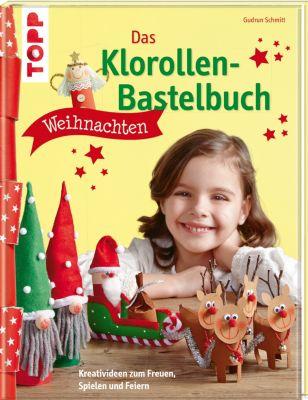 Das Klorollen-Bastelbuch Weihnachten, Gudrun Schmitt