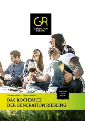 DAS KOCHBUCH DER GENERATION RIESLING - Alexander Schreck |