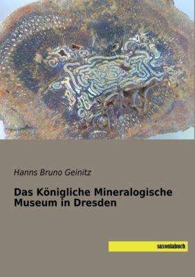 Das Königliche Mineralogische Museum in Dresden, Hanns Bruno Geinitz