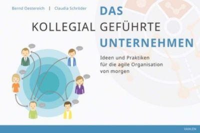 Das kollegial geführte Unternehmen, Bernd Oestereich, Claudia Schröder