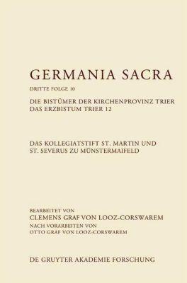 Das Kollegiatstift St. Martin und St. Severus zu Münstermaifeld. Die Bistümer der Kirchenprovinz Trier. Das Erzbistum Tr