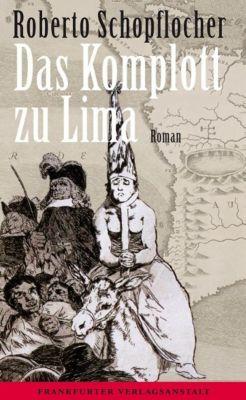 Das Komplott zu Lima - Roberto Schopflocher |