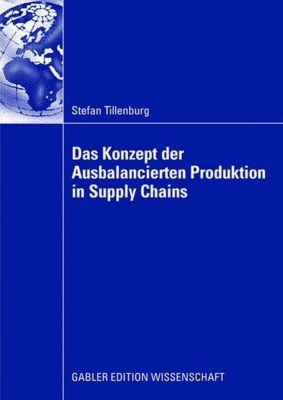 Das Konzept der Ausbalancierten Produktion in Supply Chains, Stefan Tillenburg