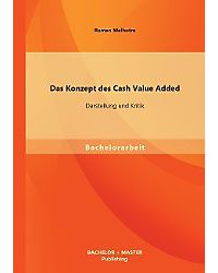 cash value added Approaches of corporate valuation that are discounted cash flow valuation (dcf valuation) and economic value added valuation (eva® valuation) are chosen they are applied to the valuation process of the case company based on the.