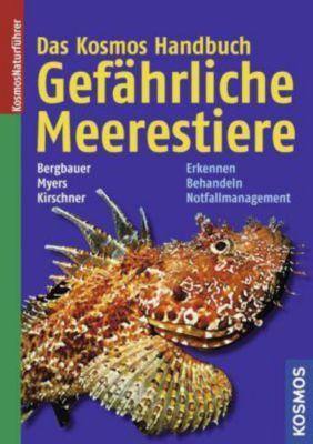Das Kosmos Handbuch Gefährliche Meerestiere, Matthias Bergbauer, Robert F. Myers, Manuela Kirschner