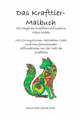 Das Krafttier Malbuch, Britta Schier, Rosina Kaiser
