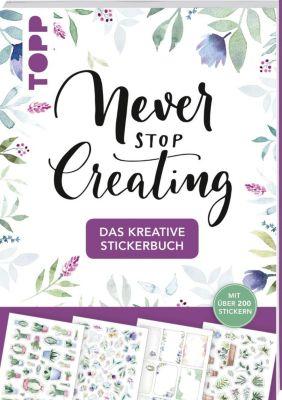 Das kreative Stickerbuch Never stop creating, Sue Hiepler, Yasmin Reddig, frechverlag