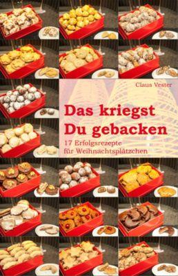 Das kriegst Du gebacken, Claus Vester