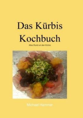 Das Kürbis Kochbuch - Michael Hammer |