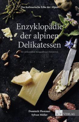 Das kulinarische Erbe der Alpen - Enzyklopädie der alpinen Delikatessen -  pdf epub