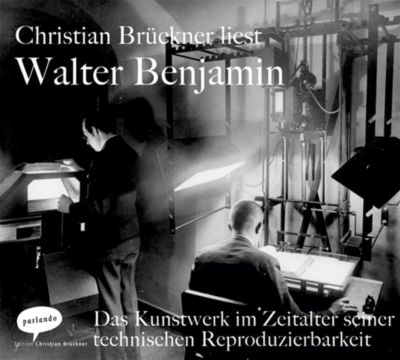 Das Kunstwerk im Zeitalter seiner technischen Reproduzierbarkeit, 1 Audio-CD, Walter Benjamin
