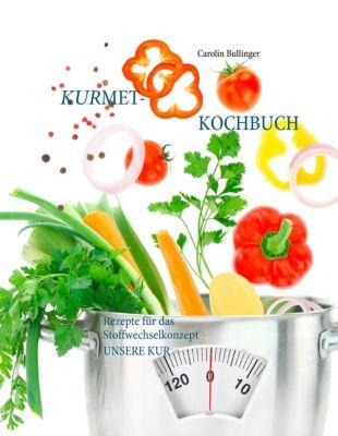 Das Kurmet-Kochbuch - Carolin Bullinger  