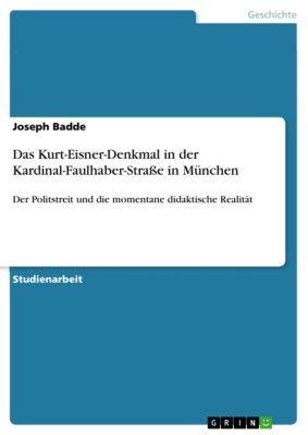 Das Kurt-Eisner-Denkmal in der Kardinal-Faulhaber-Straße in München, Joseph Badde