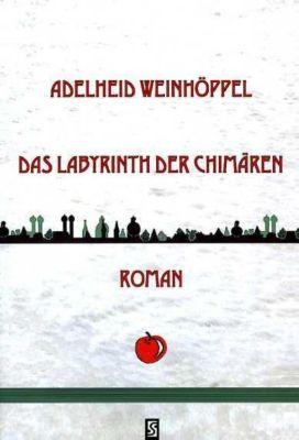 Das Labyrinth der Chimären - Adelheid Weinhöppel pdf epub