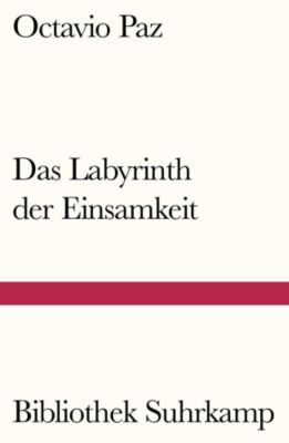 Das Labyrinth der Einsamkeit - Octavio Paz |