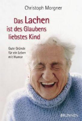 Das Lachen ist des Glaubens liebstes Kind, Christoph Morgner