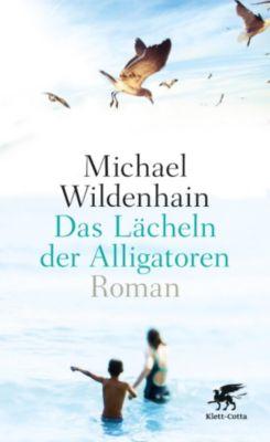 Das Lächeln der Alligatoren, Michael Wildenhain