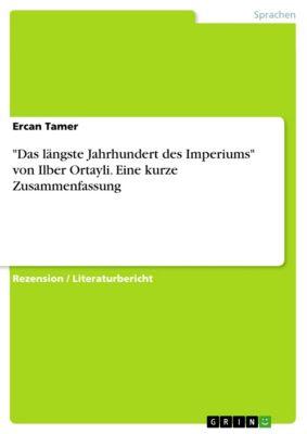 Das längste Jahrhundert des Imperiums von Ilber Ortayli. Eine kurze Zusammenfassung, Ercan Tamer