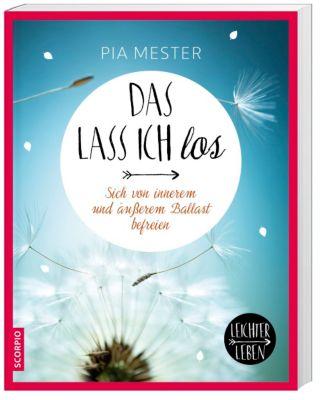 Das lass ich los, Pia Mester