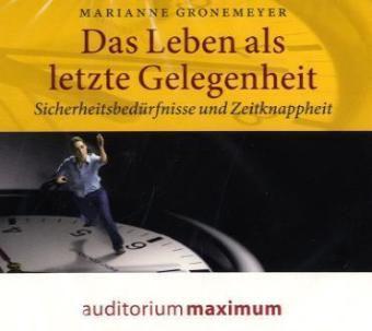 Das Leben als letzte Gelegenheit, 1 Audio-CD, Marianne Gronemeyer