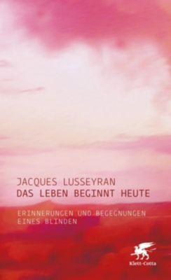 Das Leben beginnt heute - Jacques Lusseyran pdf epub