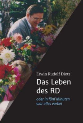 Das Leben des RD, Rudolf Dietz