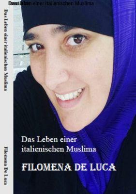 Das Leben einer italienischen Muslima, Filomena De Luca
