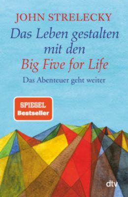 Das Leben gestalten mit den Big Five for Life, John Strelecky