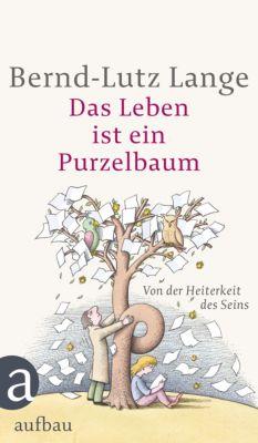 Das Leben ist ein Purzelbaum, Bernd-Lutz Lange