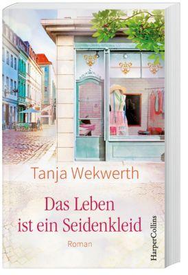 Das Leben ist ein Seidenkleid, Tanja Wekwerth