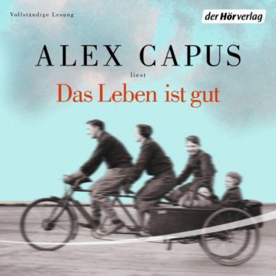 Das Leben ist gut, Alex Capus