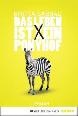 Das Leben ist (k)ein Ponyhof, Britta Sabbag